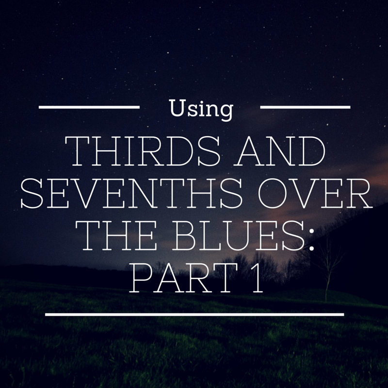 Episode 001: Using Thirds and Sevenths Over The Blues Part 1