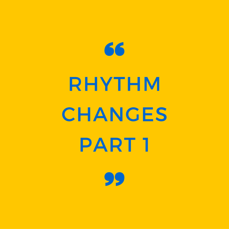 Episode 005: Rhythm Changes: Part 1