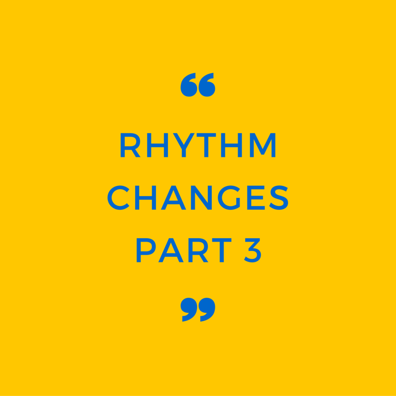 Episode 007: Rhythm Changes: Part 3