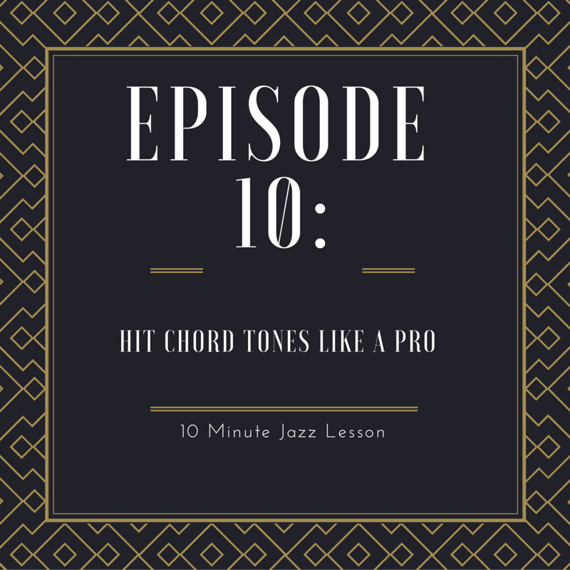 Episode 010: Hit Chord Tones Like A Pro!