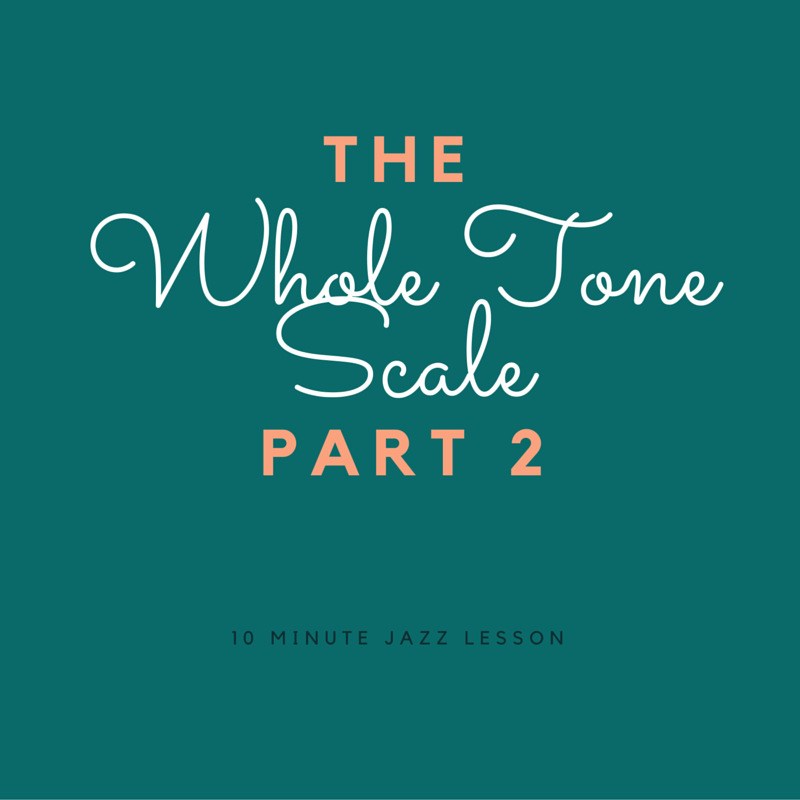 Episode 015: The Whole Tone Scale: Part 2