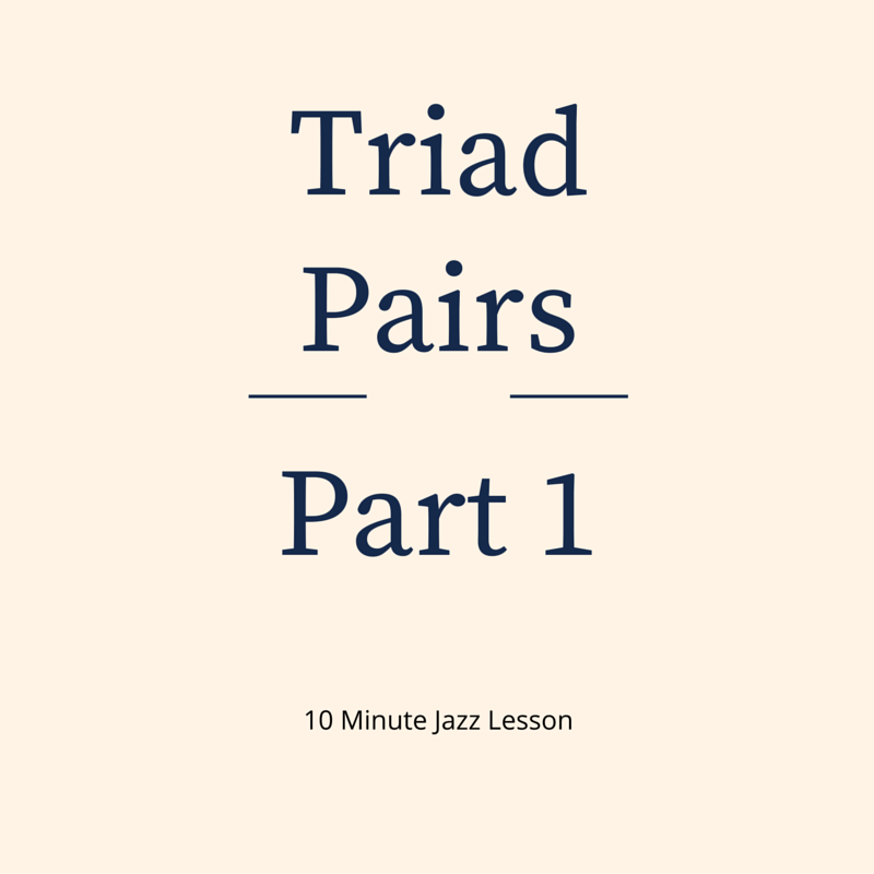 Episode 017: Triad Pairs: Part 1
