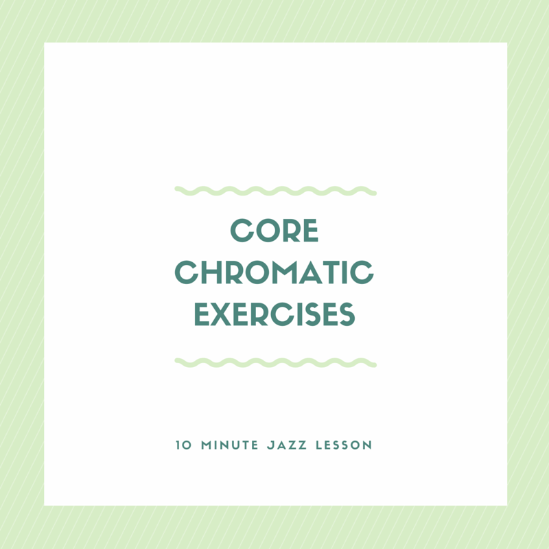 Episode 024: Core Chromatic Exercises