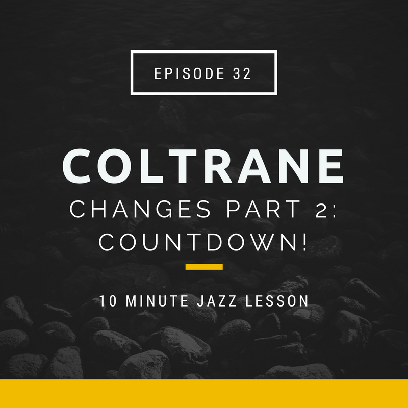Episode 032: Coltrane Changes Part 2: Countdown!