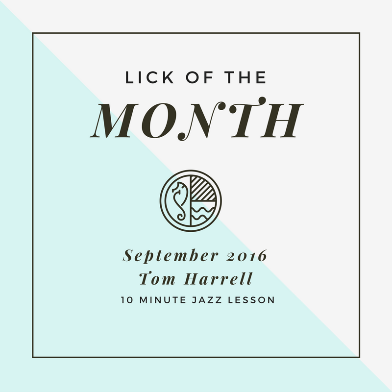Episode 034: Lick Of The Month: Tom Harrell!