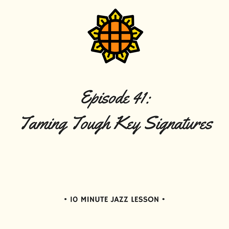 Episode 41: Taming Tough Key Signatures
