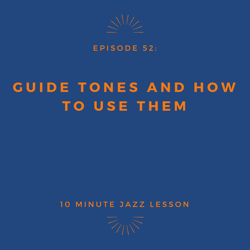 Episode 52: Guide Tones and How to Use Them