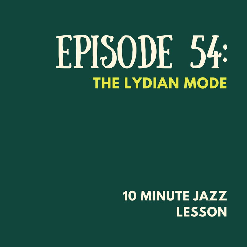 Episode 54: The Lydian Mode