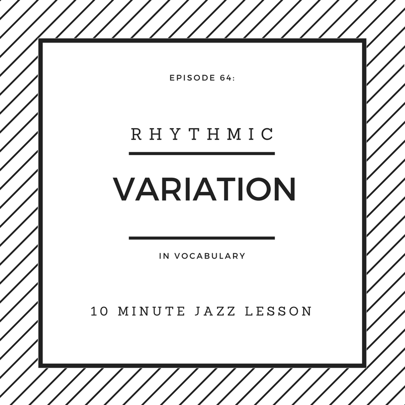 Episode 64: Rhythmic Variation In Vocabulary