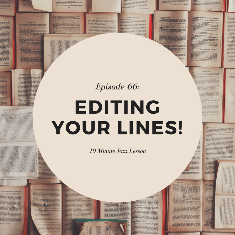 Episode 66: Editing Your Lines!