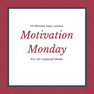 Motivation Monday: Practicing & Energy Levels