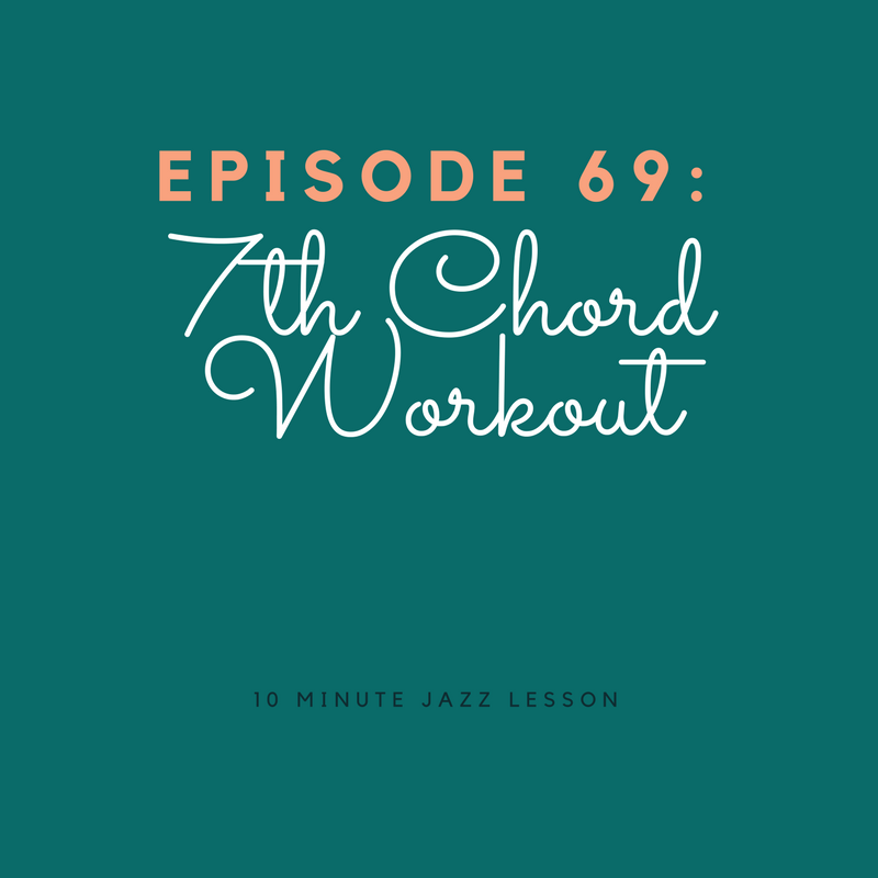 Episode 69: 7th Chord Workout
