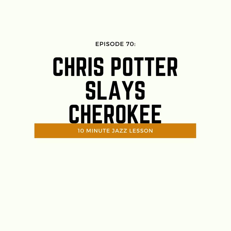 Episode 70: Chris Potter Slays Cherokee