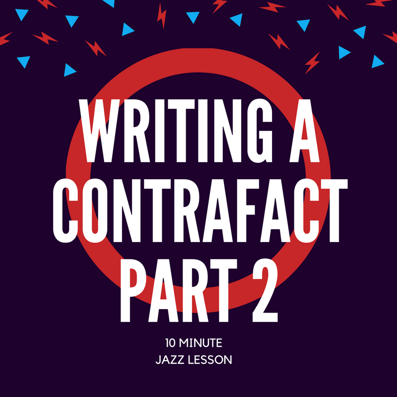 Episode 74: Writing A Contrafact Part 2