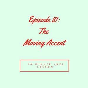 Episode 81: The Moving Accent