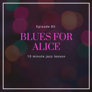 Episode 82: Blues For Alice