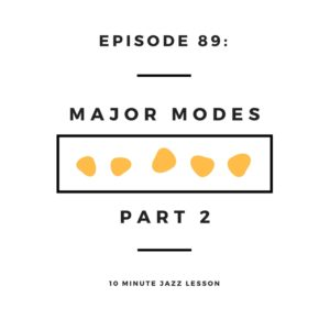 Episode 89: Major Modes Part 2