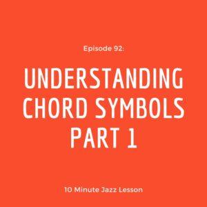Episode 92: Understanding Chord Symbols Part 1