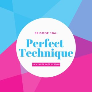 Episode 104: Perfect Technique