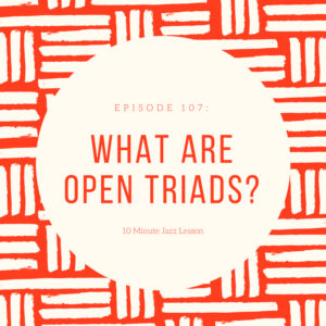 Episode 107: What Are Open Triads?