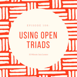 Episode 108: Using Open Triads