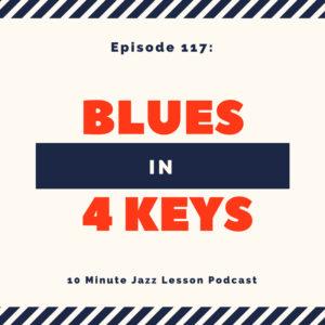 Episode 117: Blues In 4 Keys