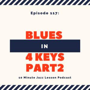 Episode 118: Blues In 4 Keys Part 2