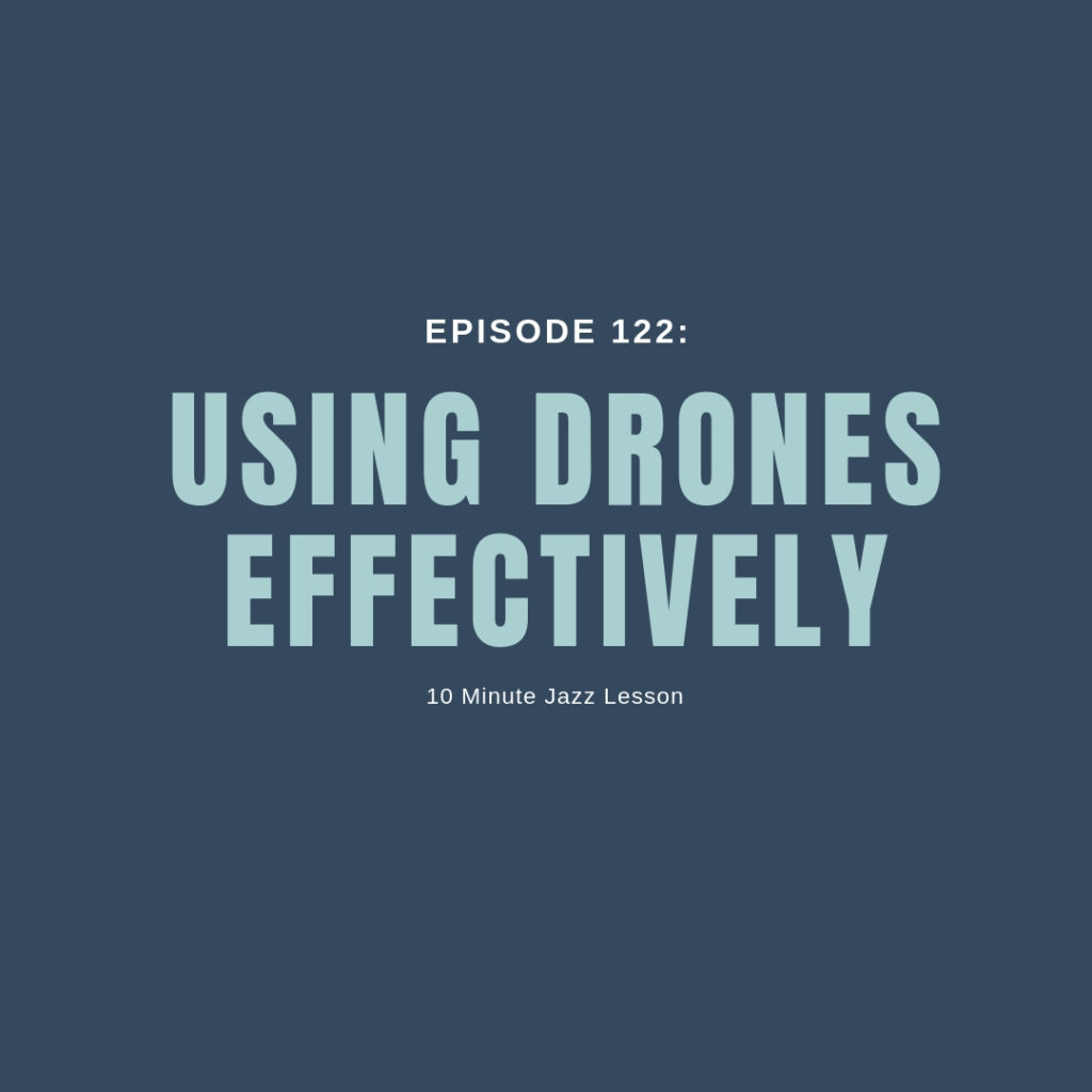 Episode 122: Using Drones Effectively