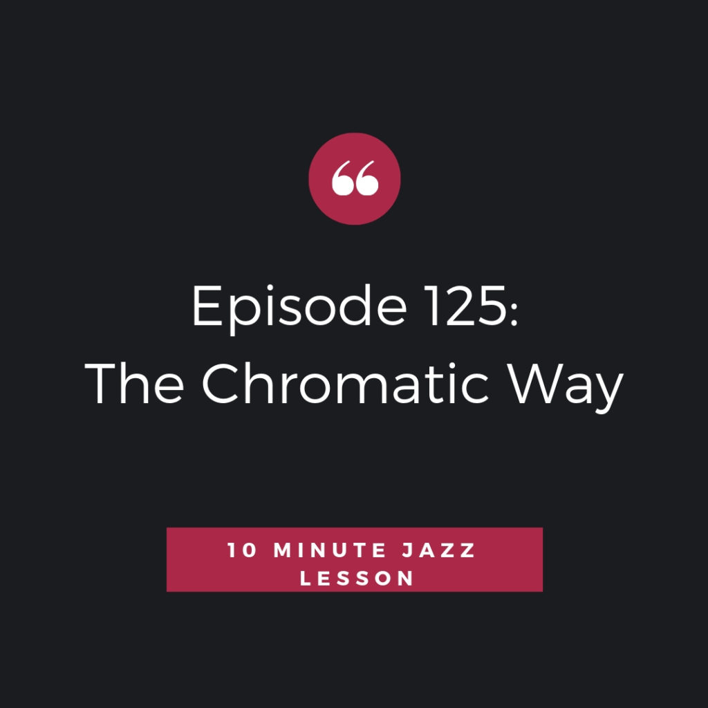 Episode 125: The Chromatic Way