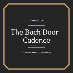 Episode 126: The Back Door Cadence