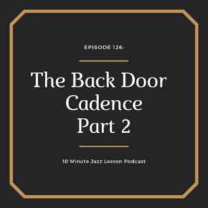 Episode 127: The Back Door Cadence Part 2