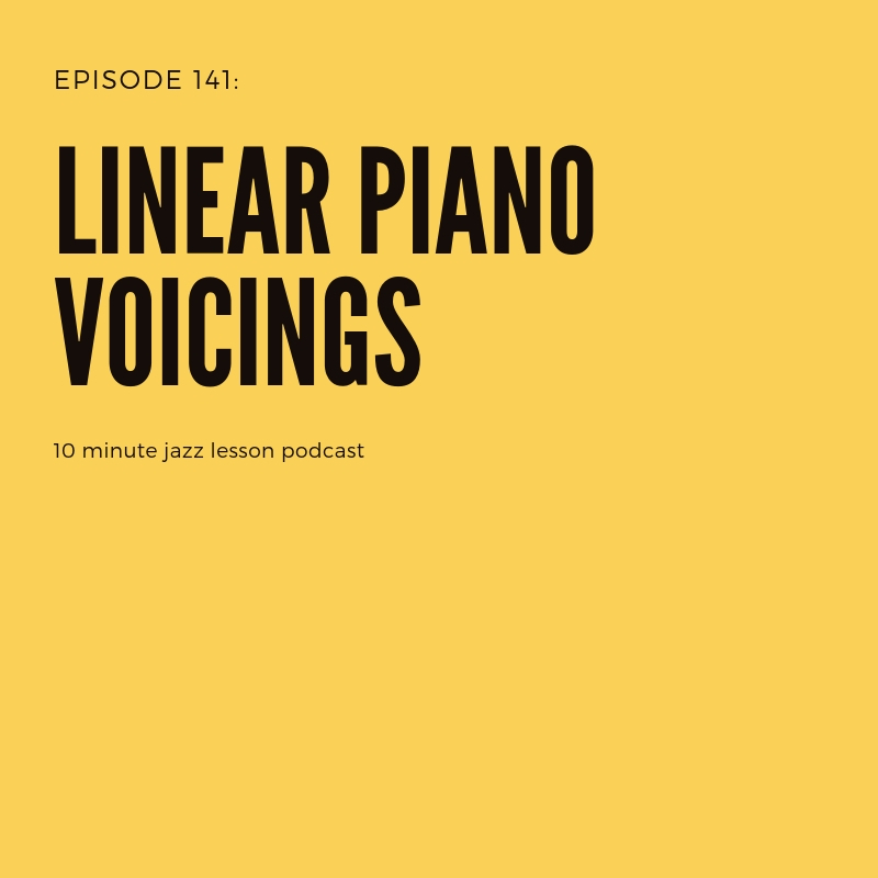 Episode 141: Linear Piano Voicings